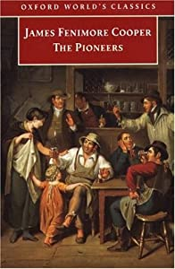 The Pioneers (Leatherstocking Tales, #1)