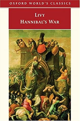 The History of Rome, Books 21-30: The War with Hannibal by Livy