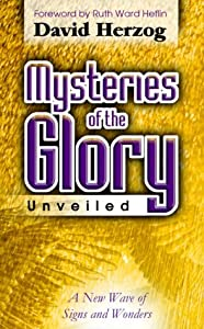 Mysteries of the Glory Unveiled: A New Wave of Signs and Wonders