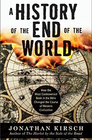 A History of the End of the World: How the Most Controversial Book