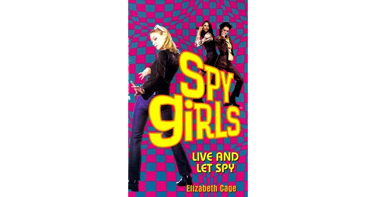 Live and Let Spy (Spy Girls)