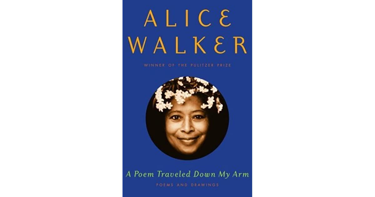 A poem traveled down my arm poems and drawings by alice walker fandeluxe PDF