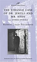 The Strange Case of Dr. Jekyll and Mr. Hyde and Other Stories
