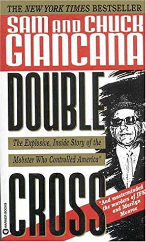 Double Cross: The Explosive, Inside Story of the Mobster Who