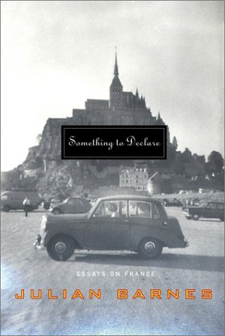 Something to Declare: Essays on France