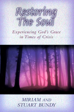 Restoring the Soul: Experiencing God's Grace in Time of Crisis