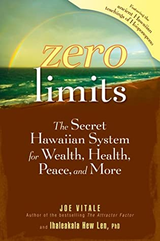 Zero Limits: o sistema secreto havaiano para Riqueza, Saúde, Paz e Mais