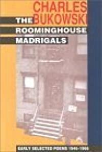 The Roominghouse Madrigals: Early Selected Poems, 1946-1966