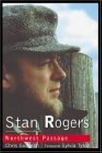 Stan Rogers: Northwest Passage