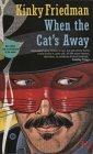When the Cat's Away (Kinky Friedman, #3)