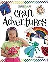 Creative Kids Craft Adventures (Creative Kids)