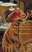 Twenty Four Hours in the Life of a Woman & The Royal Game