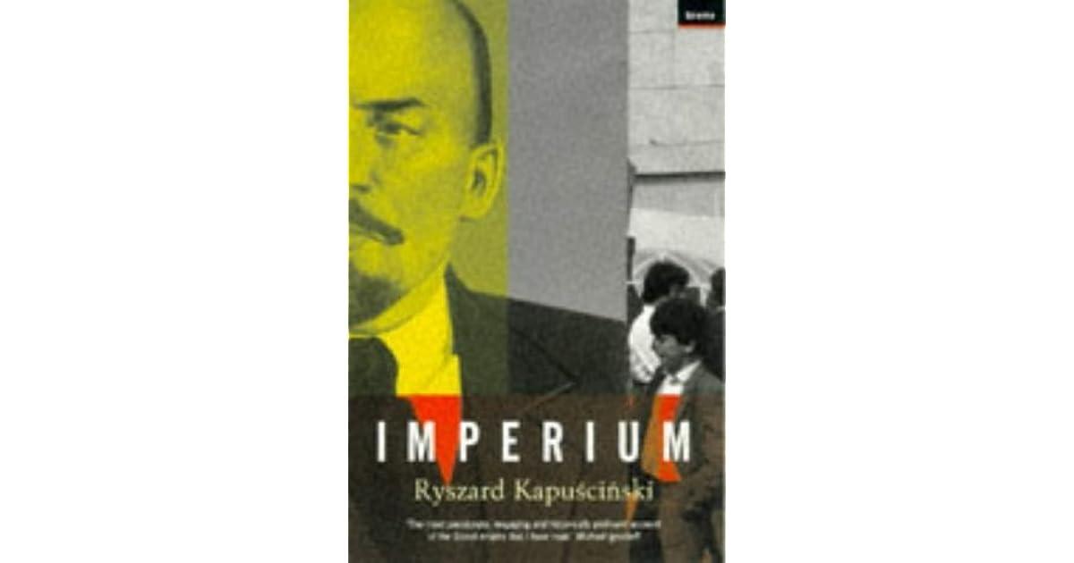 Imperium By Ryszard Kapuciski