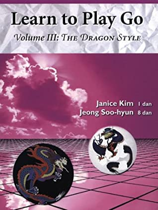 The Dragon Style (Learn to Play Go, #3)