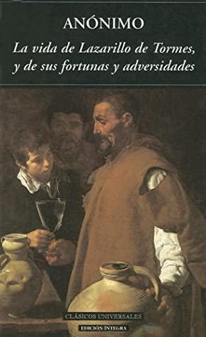 La vida del Lazarillo de Tormes by Anonymous