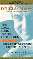 Dirk Gently's Holistic Detective Agency / The Long Dark Tea-time of the Soul (Dirk Gently #1-2)