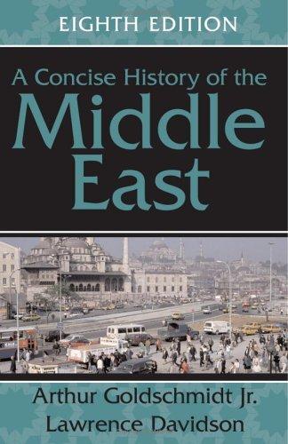 Arthur Goldschmidt Jr, Lawrence Davidson] A Concise History of the Middle East