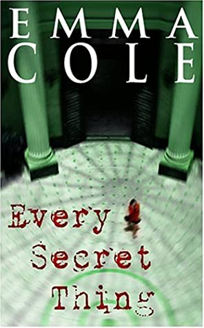 Every Secret Thing by Emma Cole