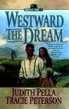 Westward the Dream (Ribbons West, #1)