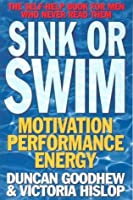 Sink or Swim: The Self-Help Book for Men Who Never Read Them