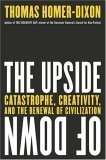 The Upside of Down  Catastrophe, Creativity, and the Renewal of Civilization