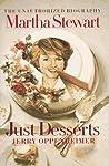 Just Desserts: The Unauthorized Biography of Martha Stewart
