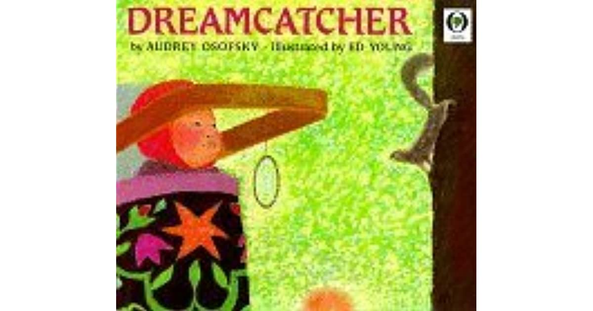 Dreamcatcher By Audrey Osofsky Amazing Dream Catcher Memoir