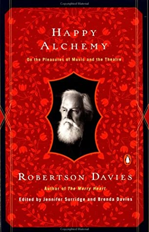 Happy Alchemy: On the Pleasures of Music and the Theatre
