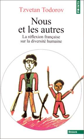 Nous Et Les Autres by Tzvetan Todorov