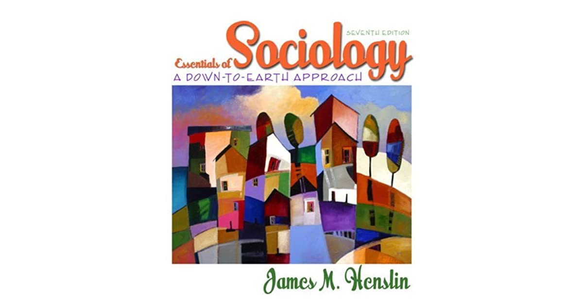 Essentials Of Sociology A Down To Earth Approach By James M Henslin