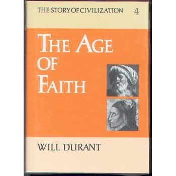 The Age of Faith (The Story of Civilization, #4) by Will Durant
