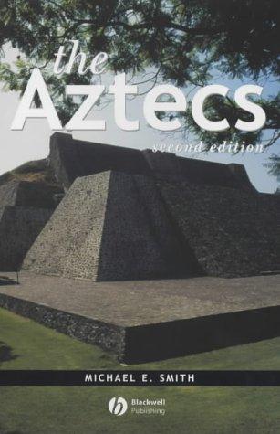 The Aztecs by Michael E.  Smith