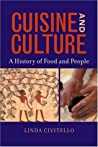 Cuisine and Culture: A History of Food & People