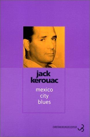 Jack Kerouac - Mexico City Blues