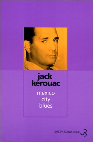 Mexico City Blues by Jack Kerouac