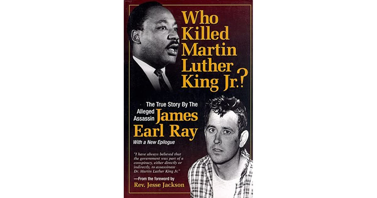 Martin Luther Kings Killer: Who Killed Martin Luther King Jr.? By James Earl Ray