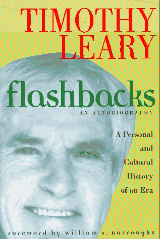 Flashbacks By Timothy Leary