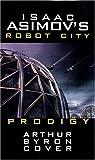 Prodigy (Isaac Asimov's Robot City, #4)