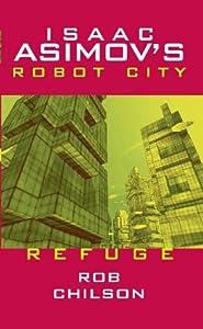 Refuge (Isaac Asimov's Robot City, #5)