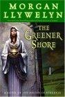 The Greener Shore (Druids #2)