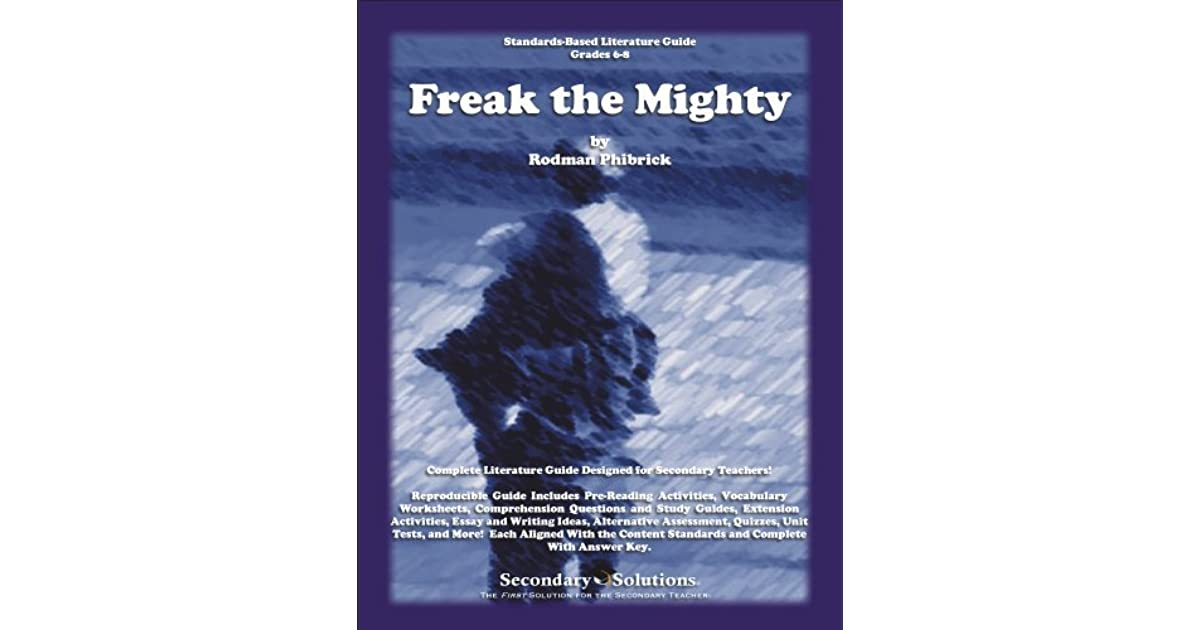 a review of the book freak the mighty by rodman philbrick Librarything review user review - jthodesen01 - librarything i would use this book in a seventh or eighth grade classroom due to the vocabulary contend and some of.