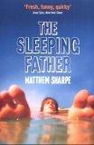 The Sleeping Father by Matthew Sharpe