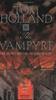 The Vampyre: The Secret History of Lord Byron