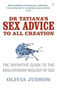 Dr. Tatiana's Sex Advice to All Creation