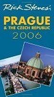 Rick Steves' Prague & the Czech Republic 2006 (Rick Steves' City and Regional Guides)