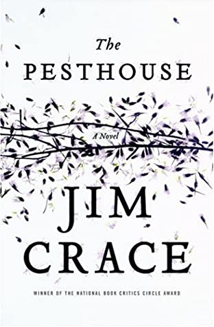 Read The Pesthouse By Jim Crace