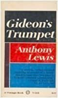 gideon s trumpet how one man a poor prisoner took his case to  gideon s trumpet