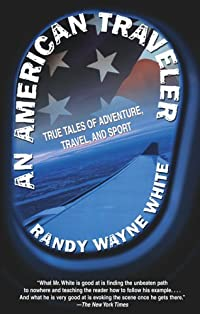An American Traveler: True Tales of Adventure, Travel, and Sport
