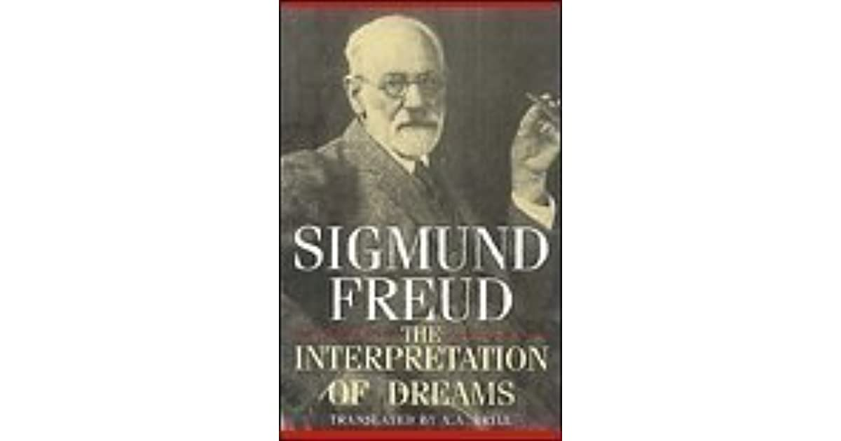 the interpretation of dreams by sigmund freud Classroom lecture notes: freud on dreaming they may be of use to those looking for some general information about sigmund freud's ideas on dreams and the patient accepts and incorporates the interpretation.