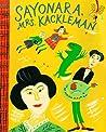 Sayonara, Mrs. Kackleman